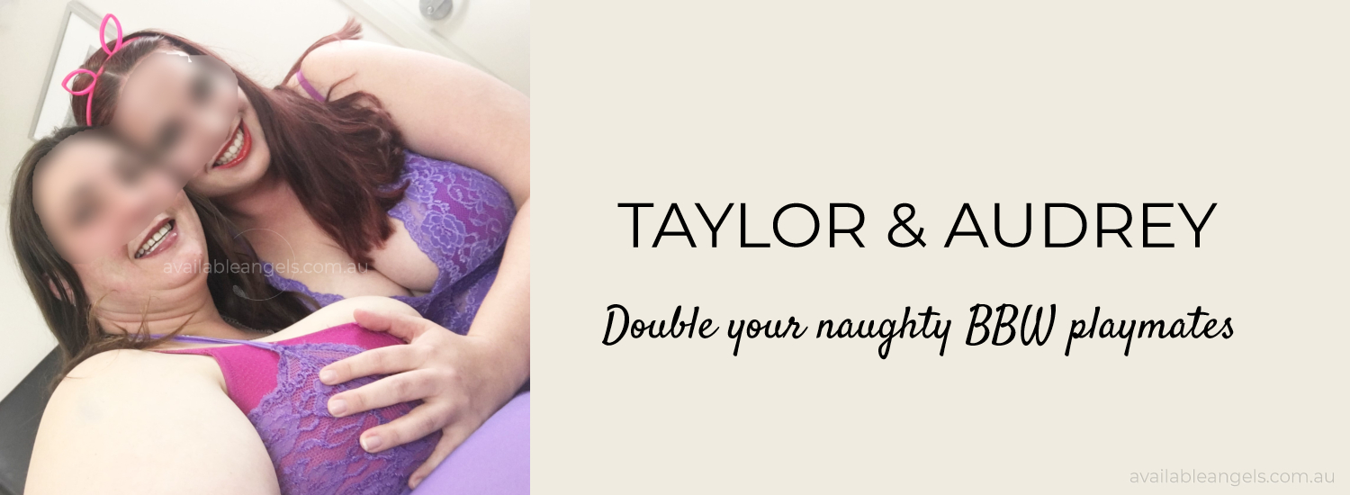AUDREY AND TAYLOR | LESBIAN DOUBLES ESCORTS PERTH